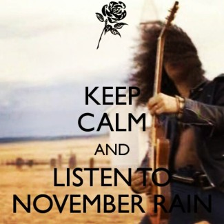GunsNRoses - NovemberRain - Keep Calm!