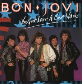 You Give Love a Bad Name by Bon Jovi