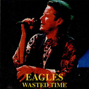 Eagles - Wasted Time