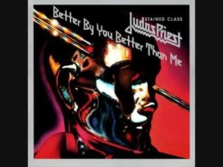 Judas priest - Better By You, Better Than Me
