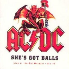 ac dc she got balls