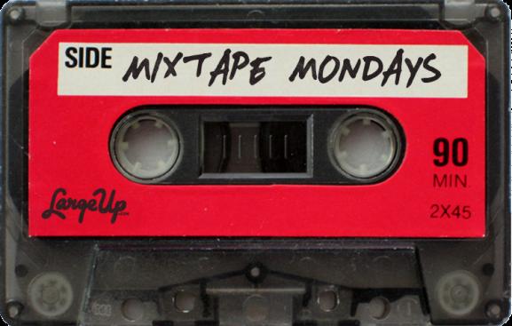 Mixtape-Mondays-LargeUp.png-