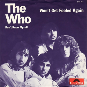 thewho wont get fooled again