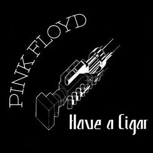 PinkFloyd - Have a Cigar