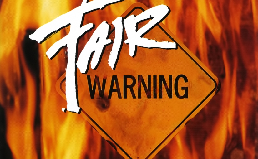Song Of The Day : FAIR WARNING – LONG GONE