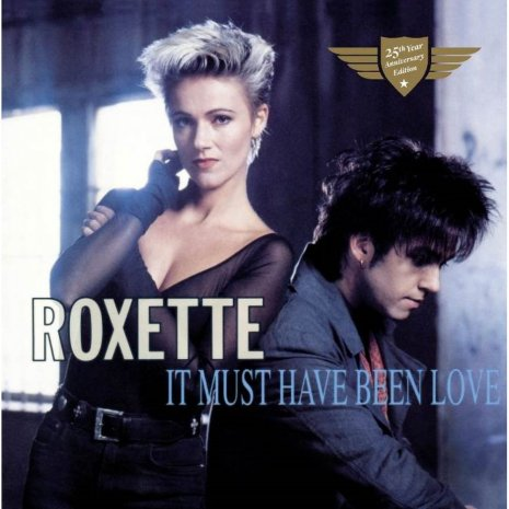 roxette-it-must-have-been-love