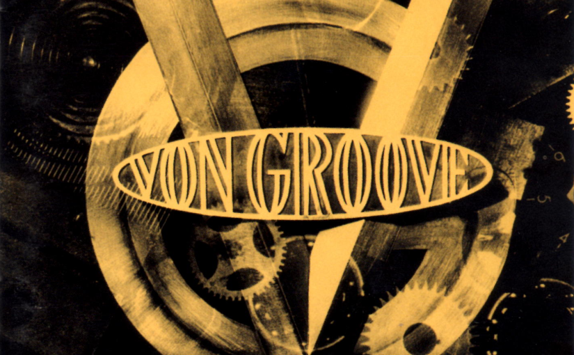 Song of the Day: VON GROOVE – ONCE IS NOT ENOUGH (1992)