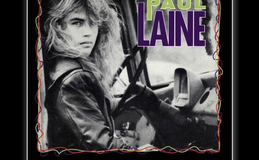 "Album Recommendations: ""Paul Laine – Stick It in Your Ear"" (1990)"
