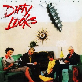 DIRTY LOOKS - TURN OF THE SCREW (1989)